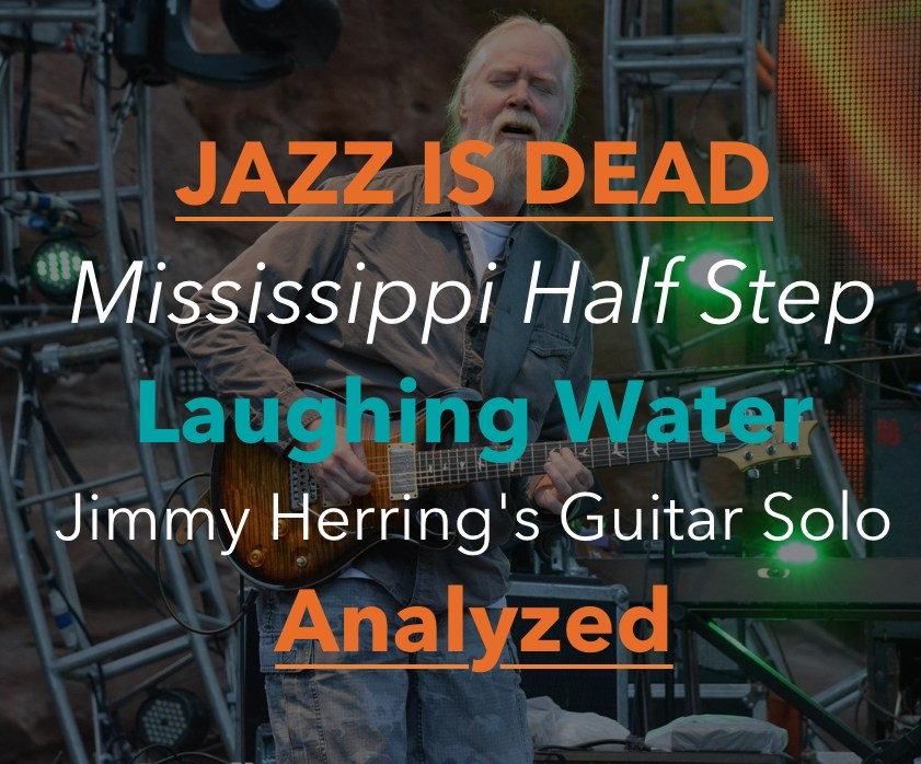 Jimmy Herring Guitar Lesson Mississippi Half Step Solo With Jazz