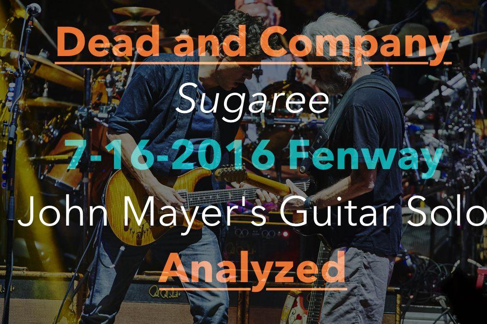 John Mayer Guitar Lesson Sugaree Solo Dead And Co Analyzed